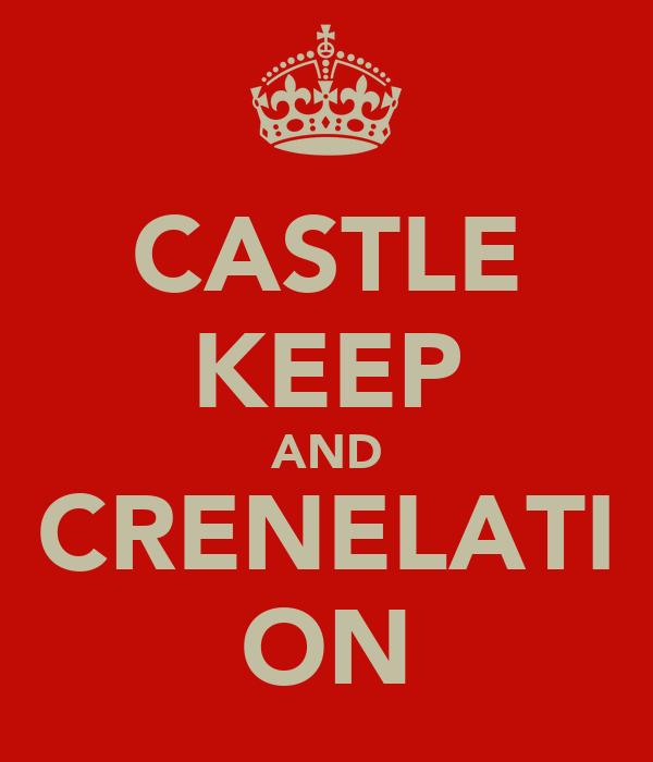 CASTLE KEEP AND CRENELATI ON