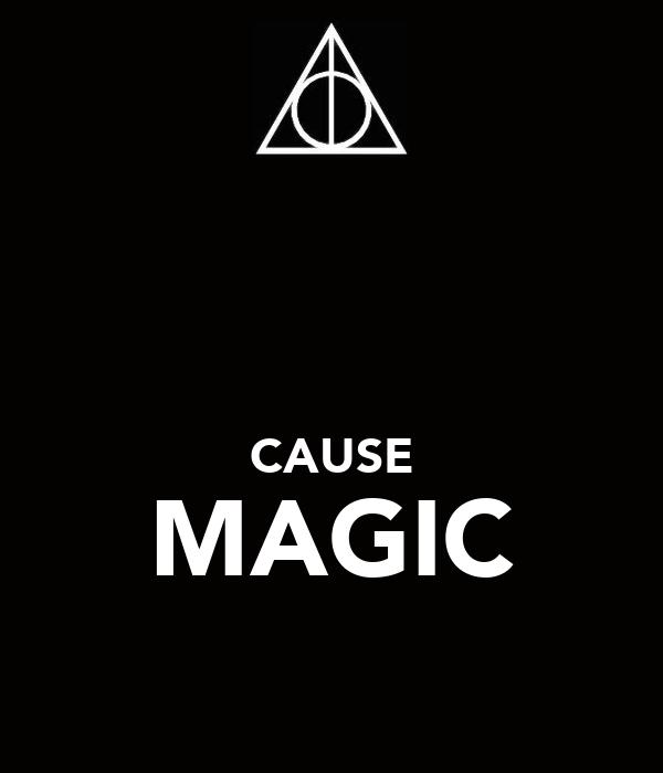 CAUSE MAGIC
