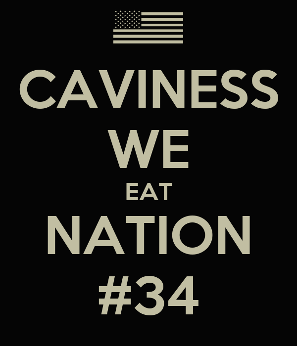 CAVINESS WE EAT NATION #34