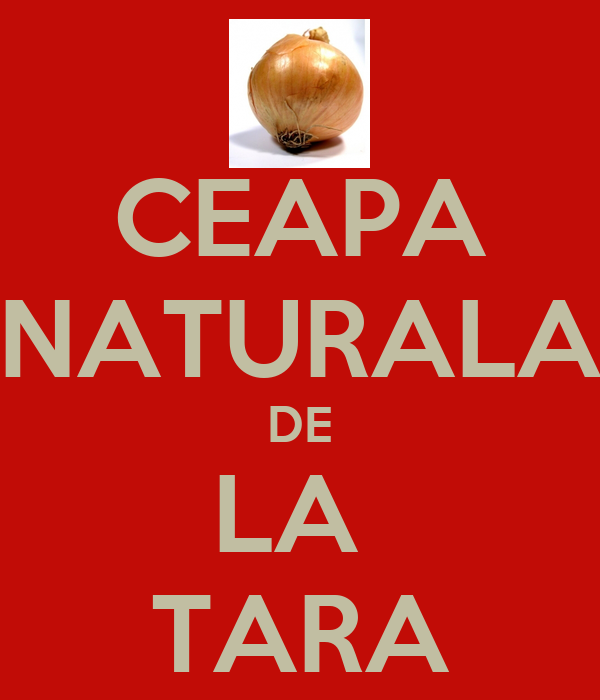 CEAPA NATURALA DE LA  TARA