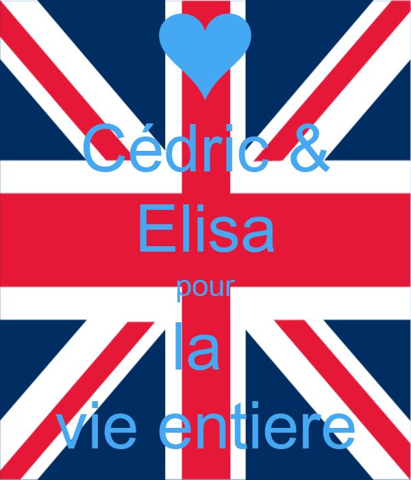 Cédric & Elisa pour la  vie entiere