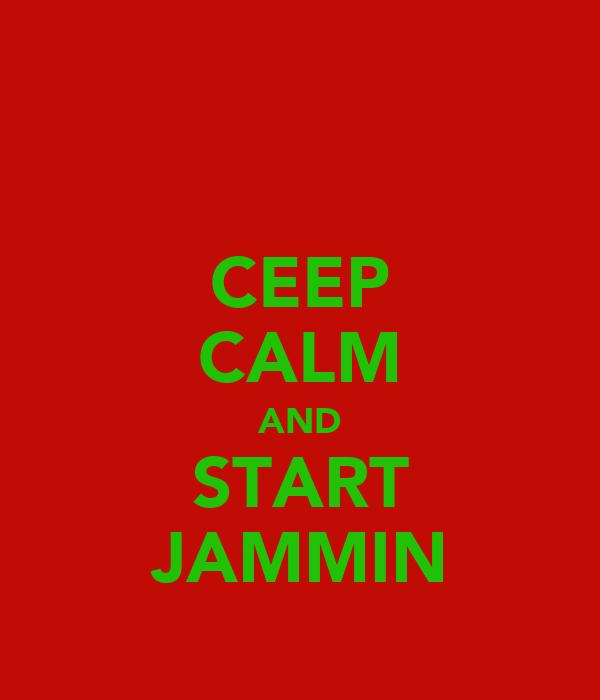 CEEP CALM AND START JAMMIN