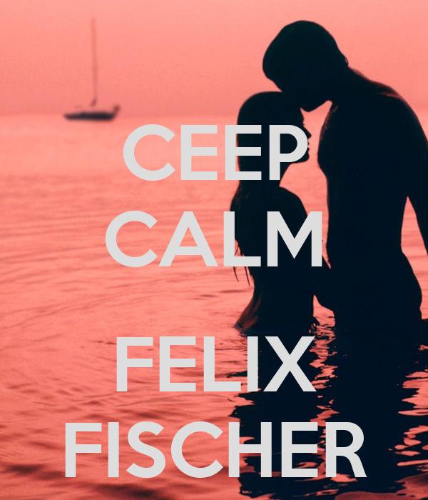 CEEP CALM  FELIX FISCHER