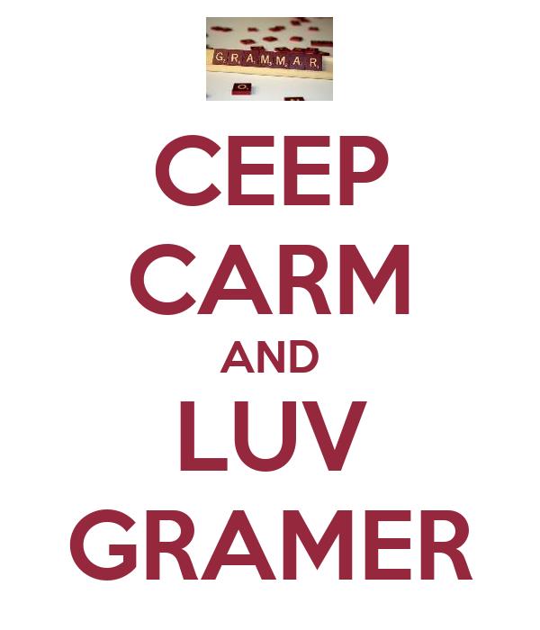 CEEP CARM AND LUV GRAMER