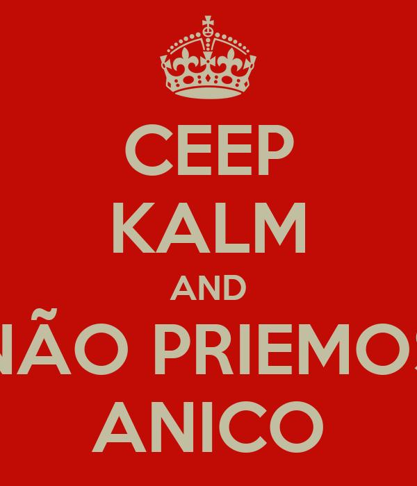 CEEP KALM AND NÃO PRIEMOS ANICO