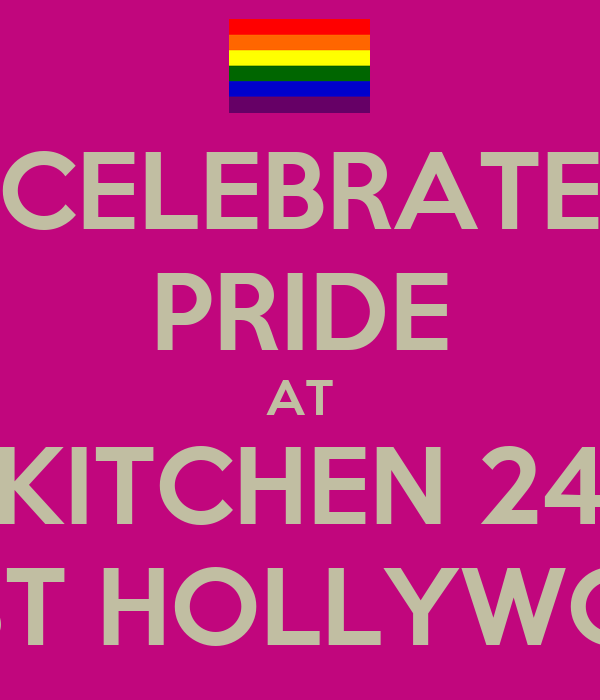 CELEBRATE PRIDE AT KITCHEN 24 WEST HOLLYWOOD