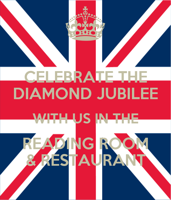 CELEBRATE THE DIAMOND JUBILEE WITH US IN THE READING ROOM & RESTAURANT