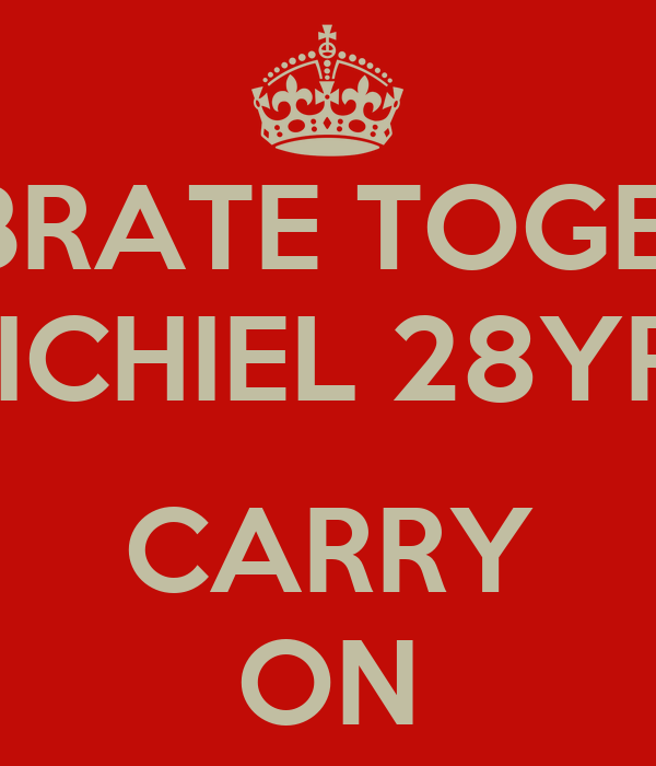 CELEBRATE TOGETHER! MICHIEL 28YRS  CARRY ON