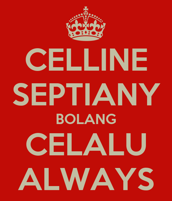 CELLINE SEPTIANY BOLANG CELALU ALWAYS