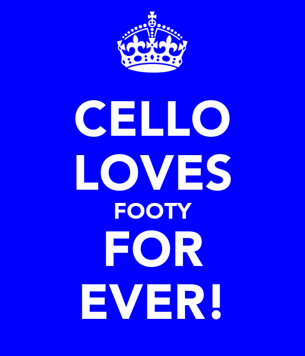 CELLO LOVES FOOTY FOR EVER!