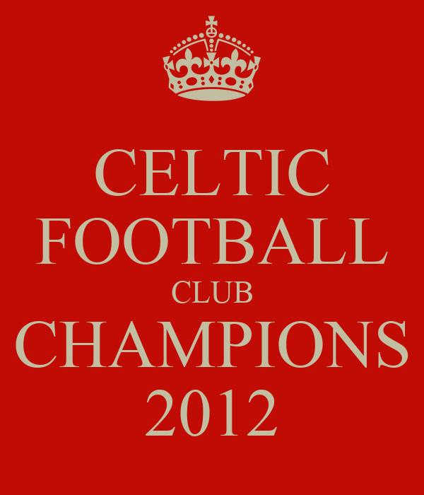 CELTIC FOOTBALL CLUB CHAMPIONS 2012