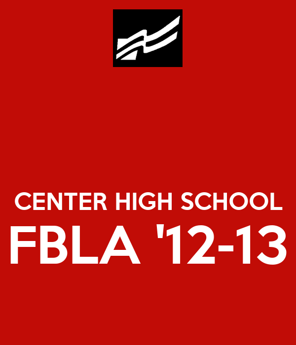 CENTER HIGH SCHOOL FBLA '12-13