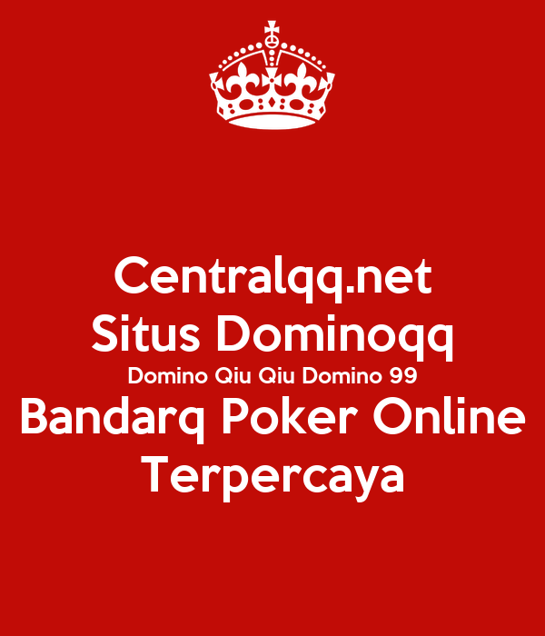 Centralqq Net Situs Dominoqq Domino Qiu Qiu Domino 99 Bandarq Poker Online Terpercaya Poster Nadyalangit Keep Calm O Matic