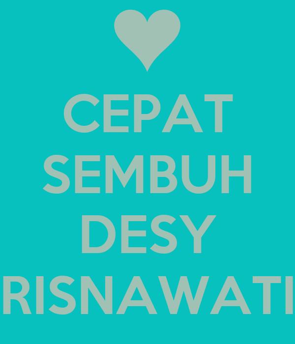 CEPAT SEMBUH  DESY RISNAWATI