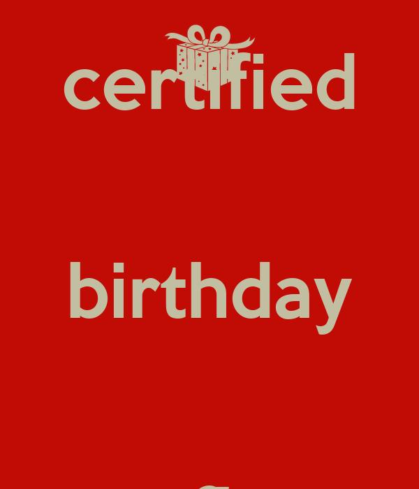 certified  birthday  g