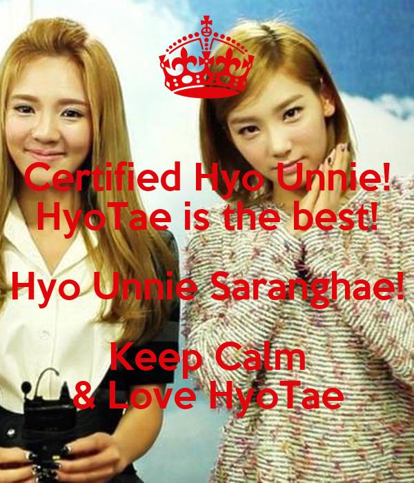 Certified Hyo Unnie! HyoTae is the best! Hyo Unnie Saranghae! Keep Calm & Love HyoTae