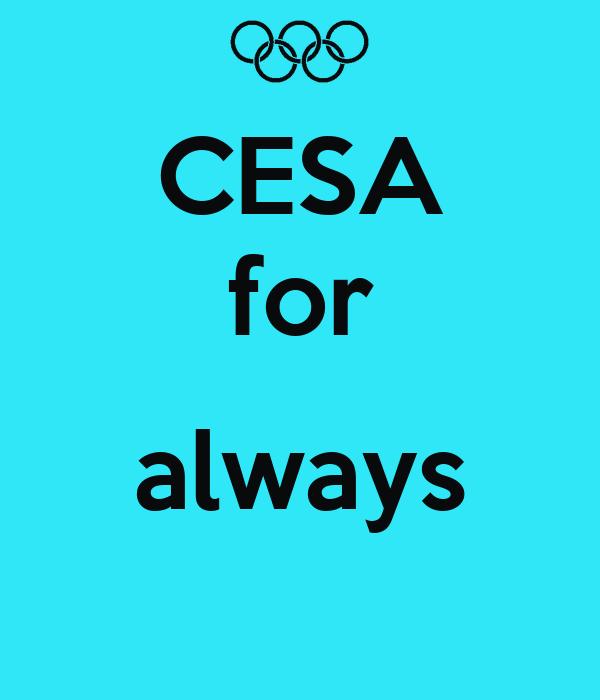 CESA for  always
