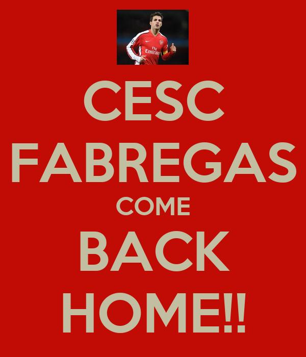 CESC FABREGAS COME BACK HOME!!