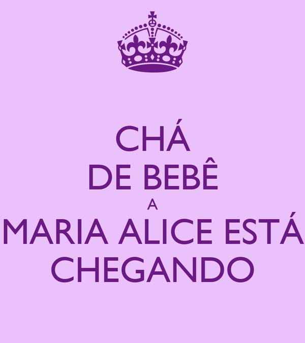 CHÁ DE BEBÊ A MARIA ALICE ESTÁ CHEGANDO