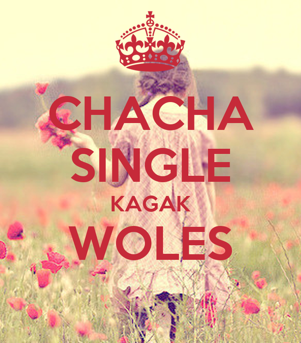 CHACHA SINGLE KAGAK WOLES
