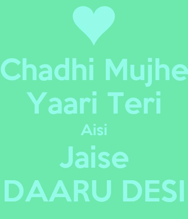 Chadhi Mujhe Yaari Teri Aisi Jaise DAARU DESI