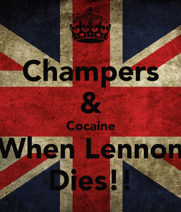 Champers & Cocaine When Lennon Dies!!