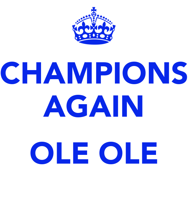 CHAMPIONS AGAIN  OLE OLE