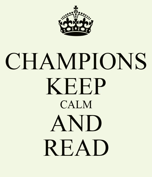 CHAMPIONS KEEP CALM AND READ