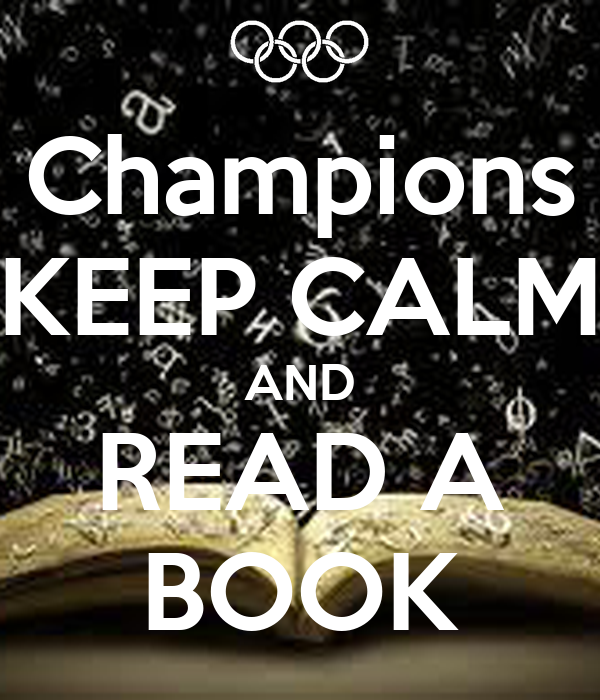 Champions KEEP CALM AND READ A BOOK