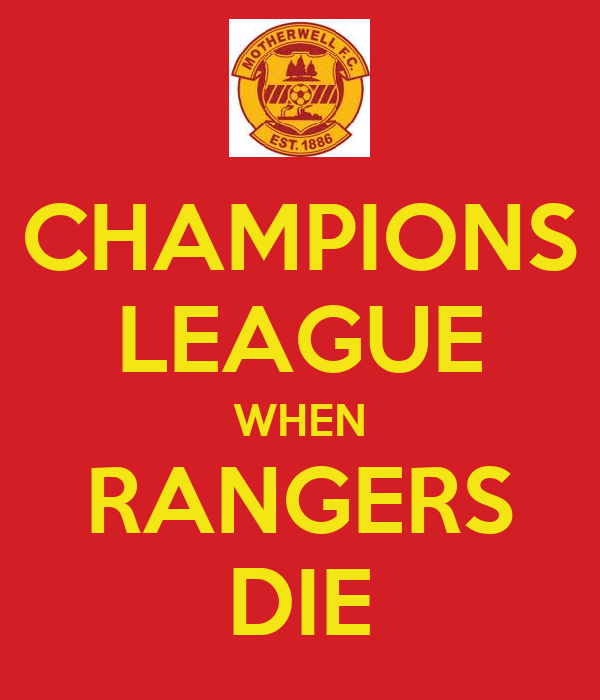 CHAMPIONS LEAGUE WHEN RANGERS DIE