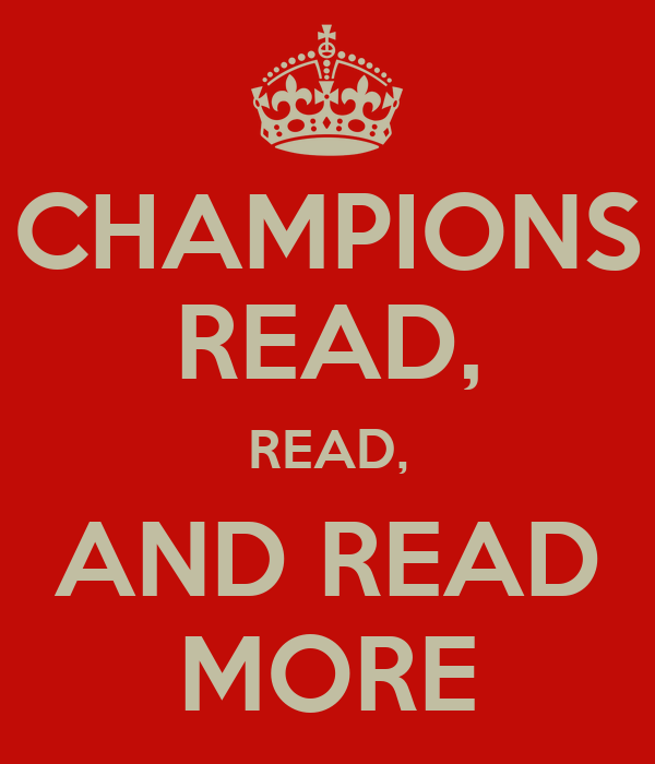 CHAMPIONS READ, READ, AND READ MORE
