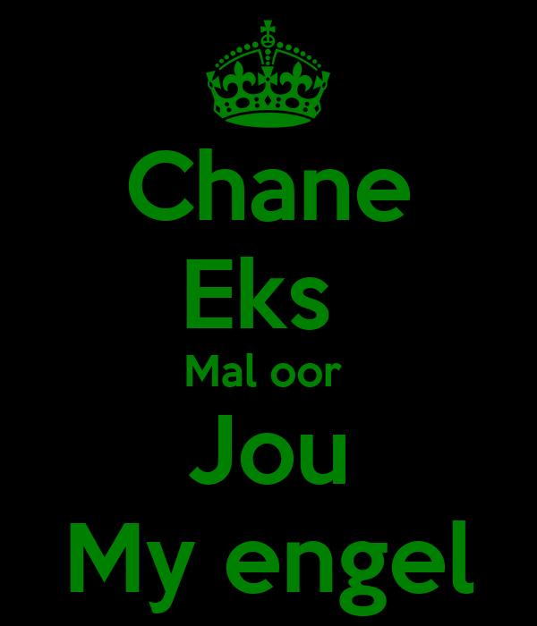Chane Eks  Mal oor  Jou My engel