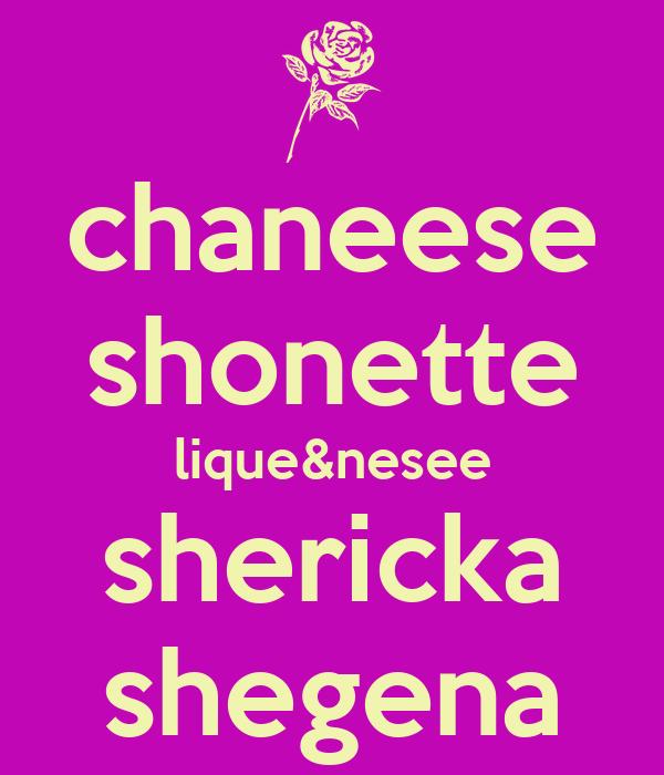 chaneese shonette lique&nesee shericka shegena