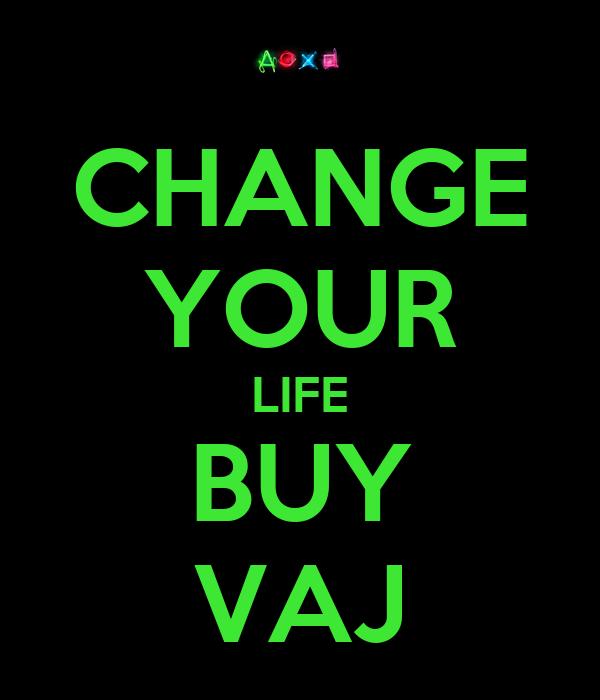change your life buy vaj poster alex keep calm o matic. Black Bedroom Furniture Sets. Home Design Ideas