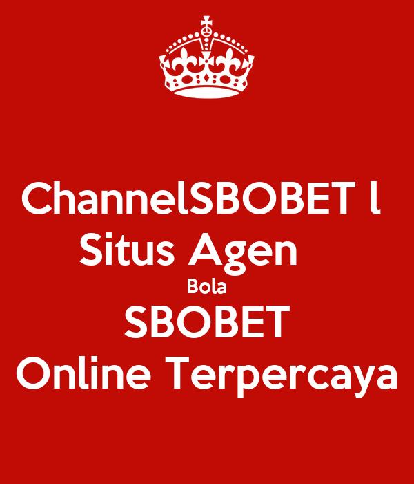 Channelsbobet L Situs Agen Bola Sbobet Online Terpercaya Poster Agen Bola Online Keep Calm O Matic