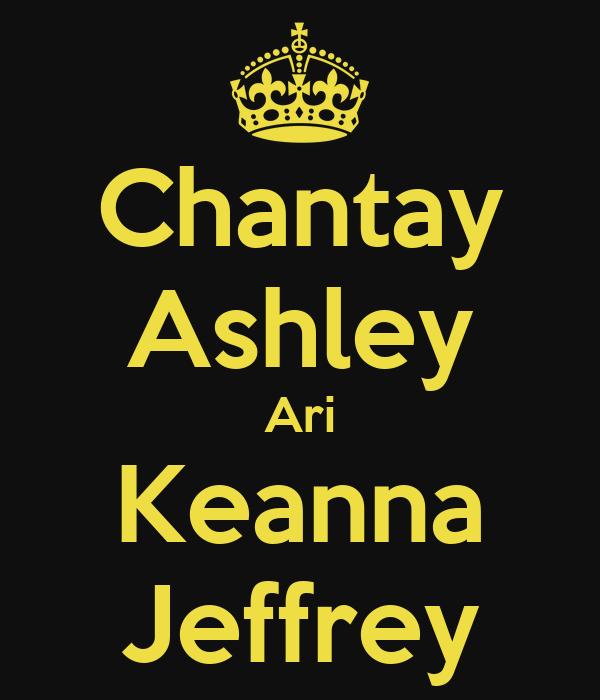 Chantay Ashley Ari Keanna Jeffrey