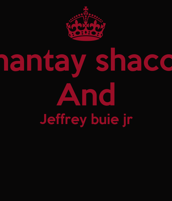 Chantay shacoe' And Jeffrey buie jr
