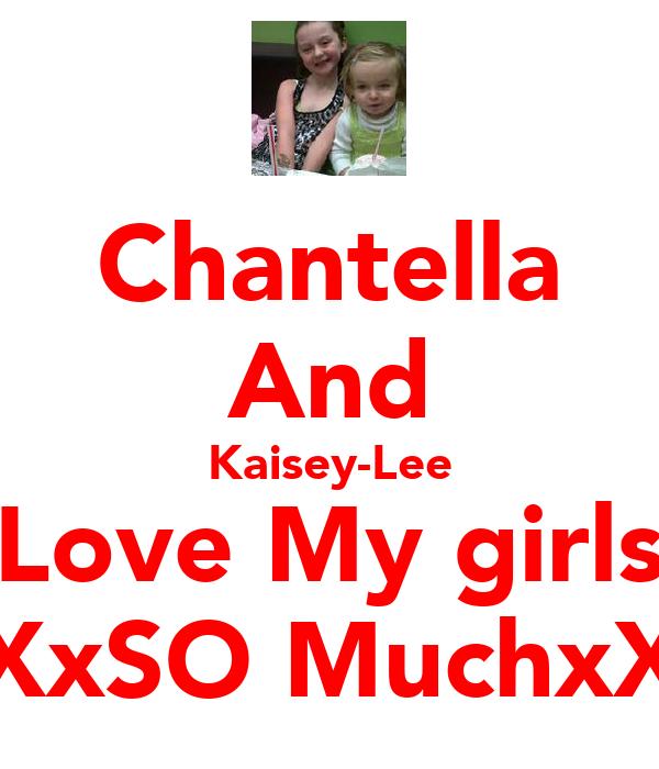 Chantella And Kaisey-Lee Love My girls XxSO MuchxX