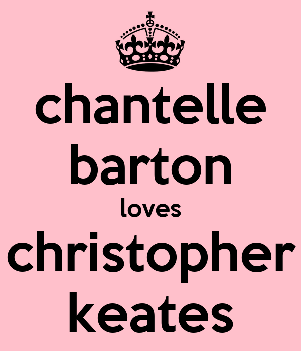 chantelle barton loves christopher keates