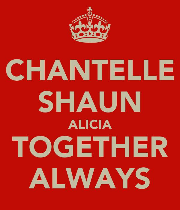 CHANTELLE SHAUN ALICIA TOGETHER ALWAYS