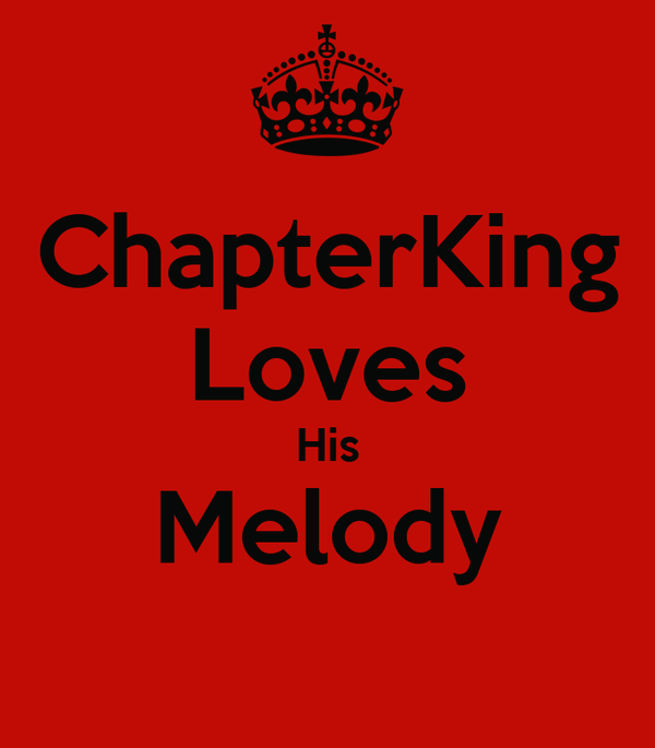 ChapterKing Loves His Melody