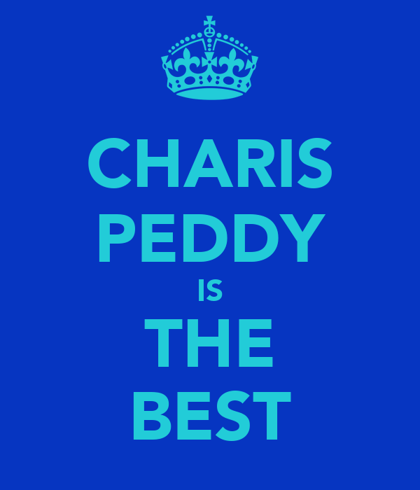 CHARIS PEDDY IS THE BEST