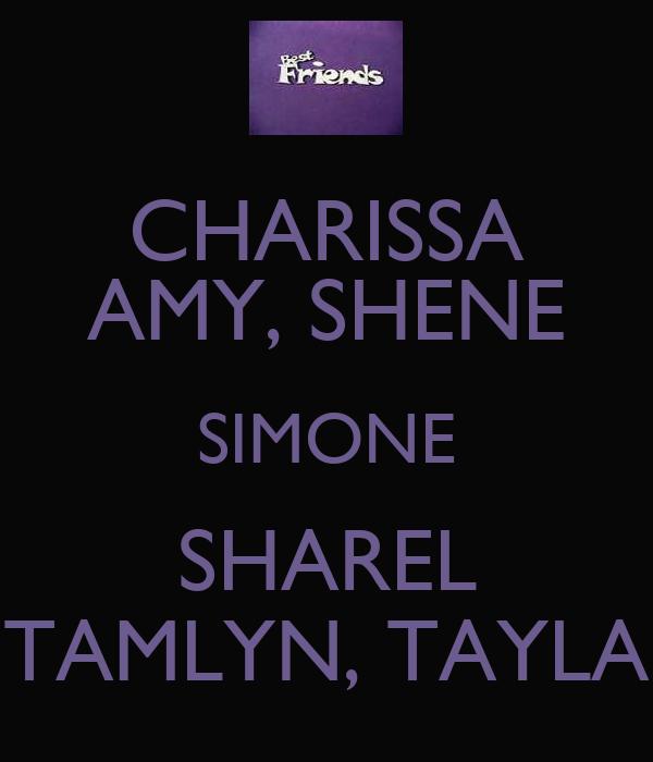 CHARISSA AMY, SHENE SIMONE SHAREL TAMLYN, TAYLA