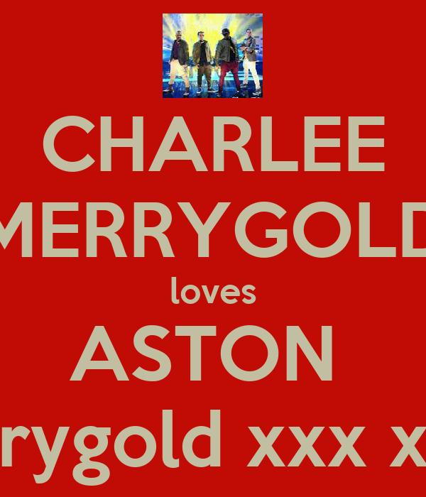 CHARLEE MERRYGOLD loves ASTON  Merrygold xxx xxxx
