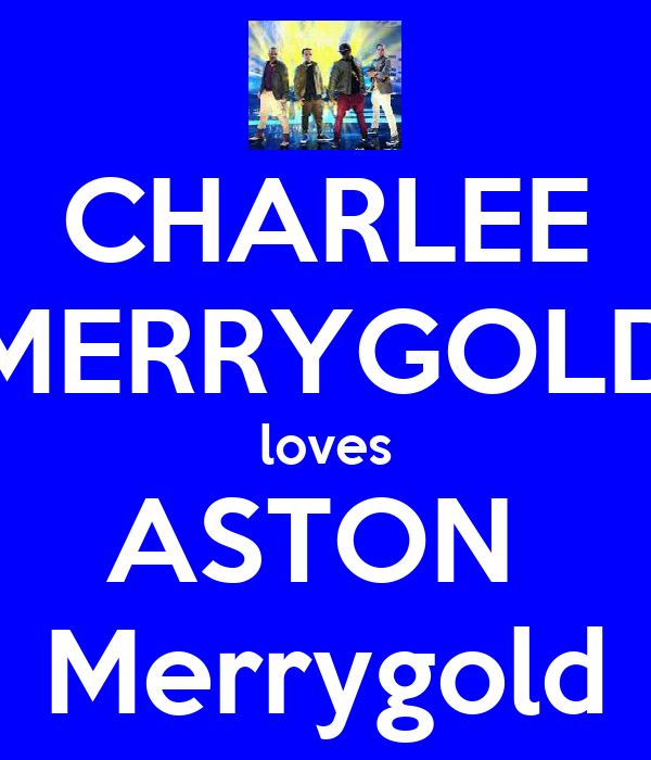 CHARLEE MERRYGOLD loves ASTON  Merrygold