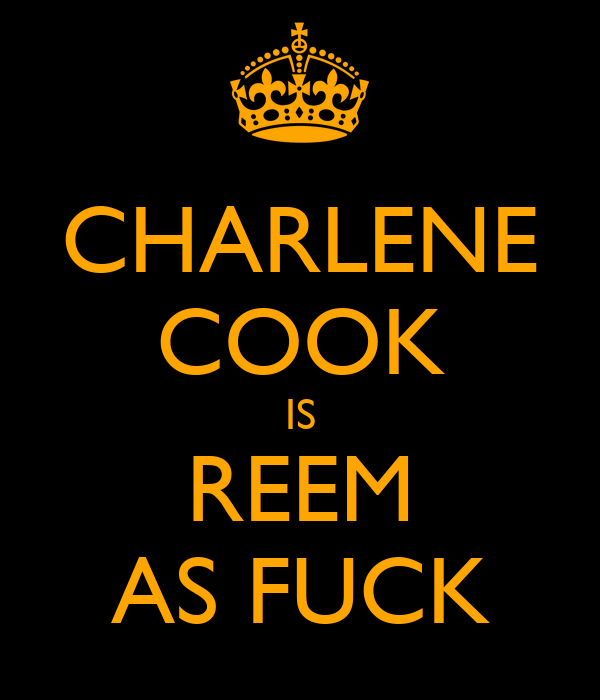 CHARLENE COOK IS REEM AS FUCK