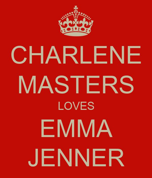 CHARLENE MASTERS LOVES EMMA JENNER