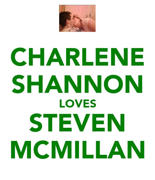 CHARLENE SHANNON LOVES STEVEN MCMILLAN