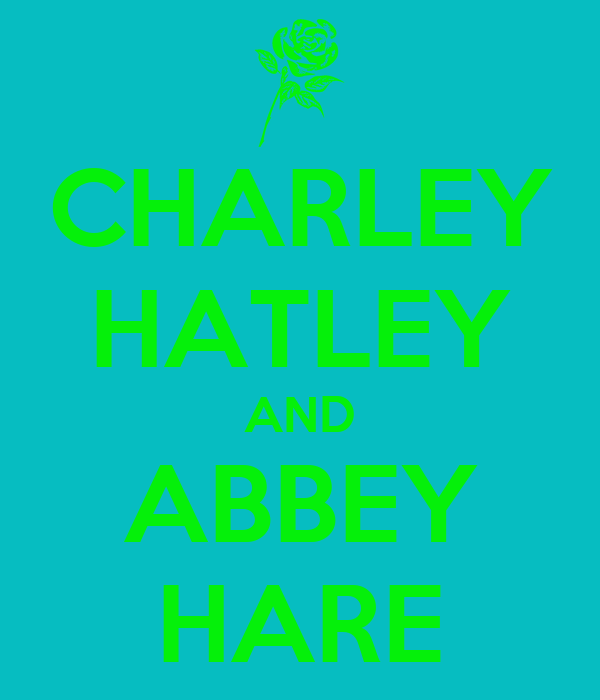 CHARLEY HATLEY AND ABBEY HARE