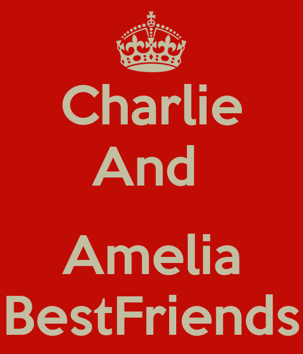 Charlie And   Amelia BestFriends